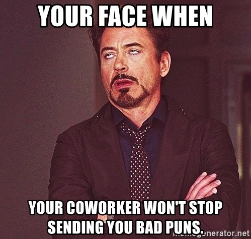 Robert Downey Jr. Eye Roll - your face when your coworker won't stop sending you bad puns.