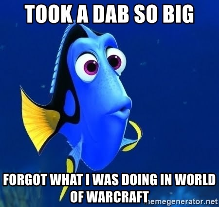 Took a dab so big Forgot what I was doing in World of Warcraft