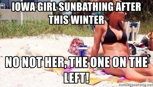Iowa Girl Sunbathing After This Winter No Not Her The One On The