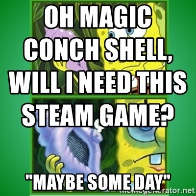 Oh Magic Conch Shell Will I Need This Steam Game Maybe Some Day