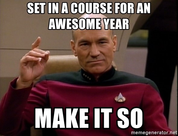 Picard Make it so - Set in a course for an awesome year make it so