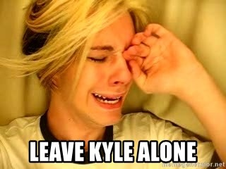 leave britney alone -  Leave Kyle alone