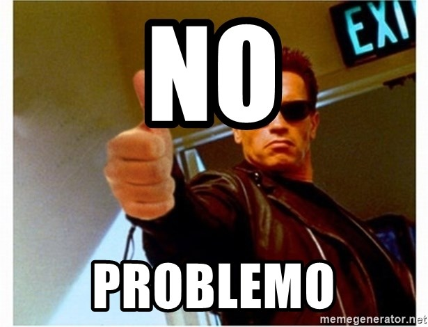 no problemo terminator thumbs up meme generator