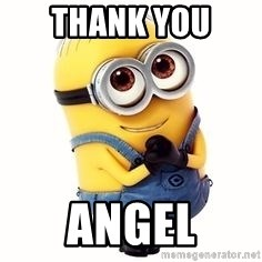 thank you angel thank you angel in love minion meme generator