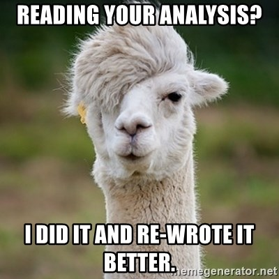 Hipster Llama - Reading your analysis? I did it and re-wrote it better.