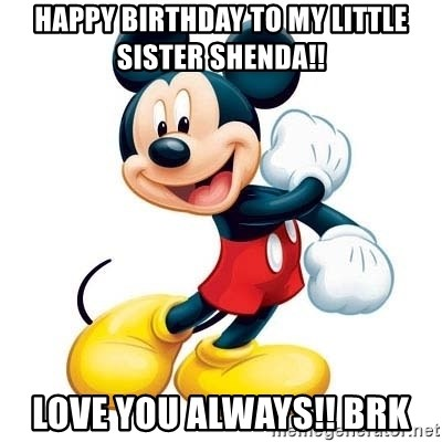 Swell Happy Birthday To My Little Sister Shenda Love You Always Brk Funny Birthday Cards Online Fluifree Goldxyz