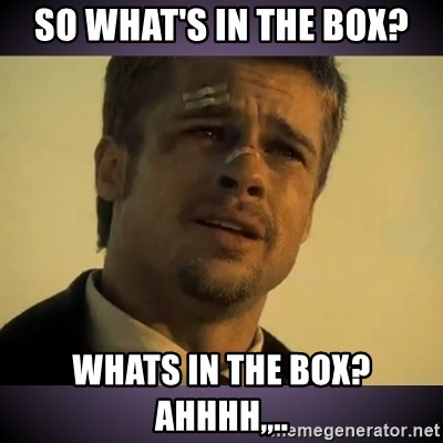 Se7en Brad Pitt - So What's in the box? Whats in the Box? Ahhhh,,..