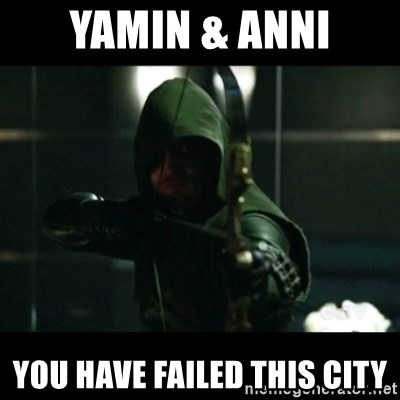 YOU HAVE FAILED THIS CITY - yamin & anni you have failed this city