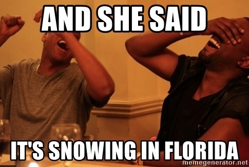 kanye west jay z laughing - And she said it's snowing in Florida