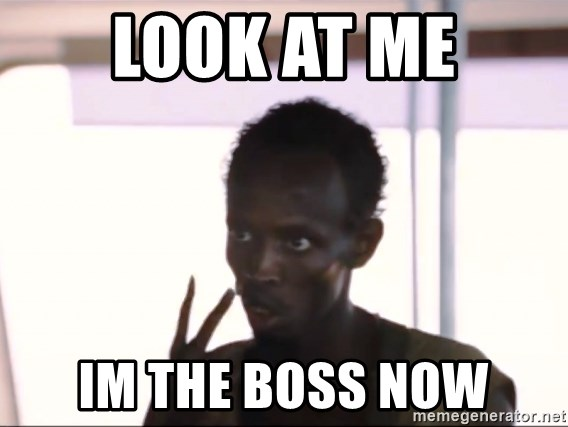 LOOK AT ME IM THE BOSS NOW - Captain Phillips2 | Meme Generator