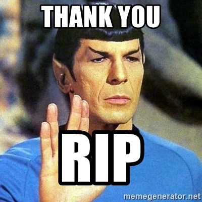 Spock - Thank you RIP