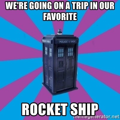 TARDIS Doctor Who - we're going on a trip in our favorite rocket ship