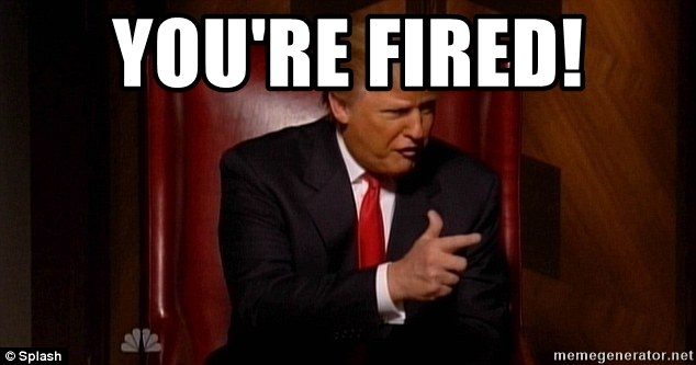 angry donald trump - YOU'RE FIRED!