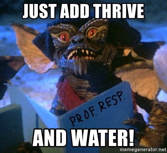 Gremlin - Just add Thrive and water!