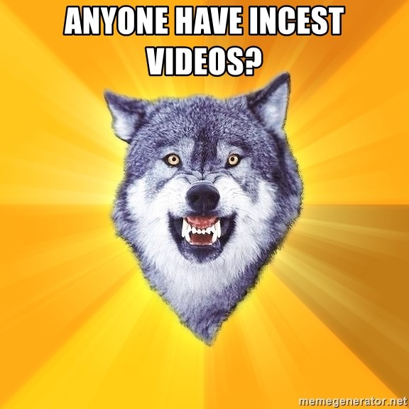 Anyone Have Incest Videos Courage Wolf