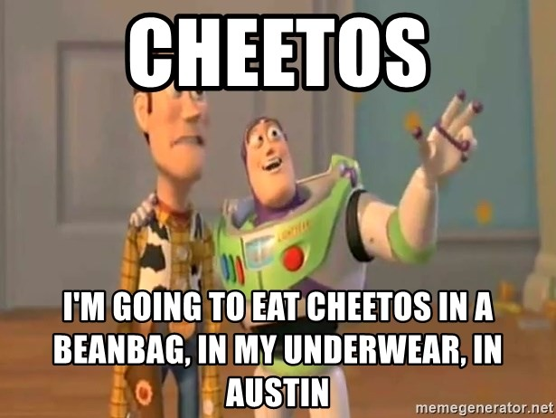 Cheetos Im Going To Eat In A Beanbag My Underwear Austin