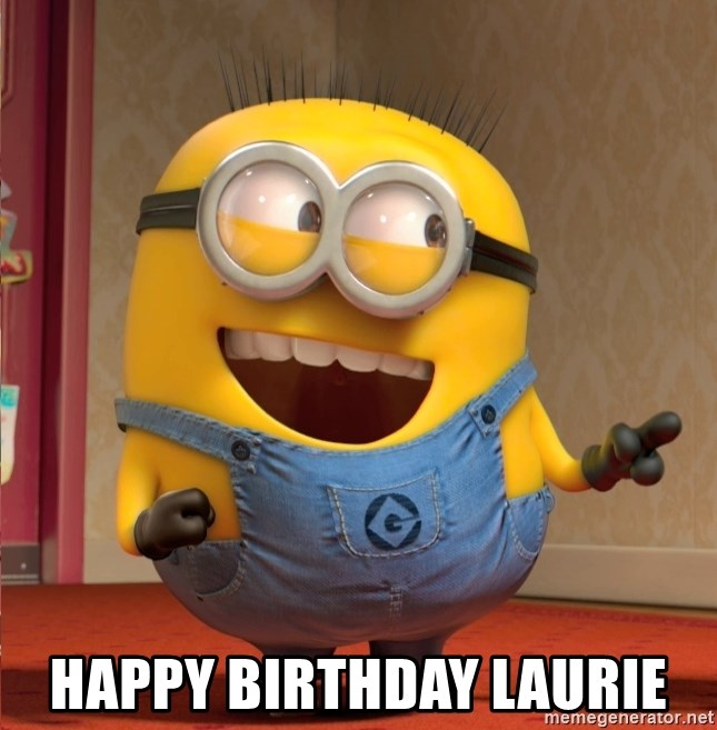 dave le minion - Happy birthday Laurie