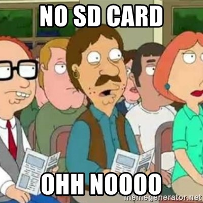 Family Guy Oh No - no sd card ohh noooo