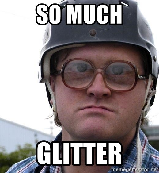 Bubbles Trailer Park Boys - So much GLitter