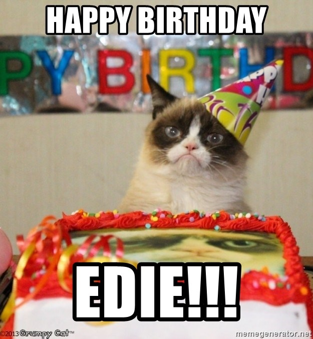 Awe Inspiring Happy Birthday Edie Grumpy Cat Birthday Cake Meme Generator Personalised Birthday Cards Veneteletsinfo