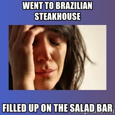 went-to-brazilian-steakhouse-filled-up-o