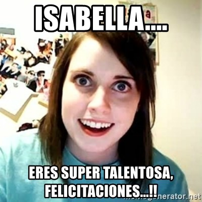 Overly Attached Girlfriend 2 - ISABELLA.... ERES SUPER TALENTOSA, FELICITACIONES...!!