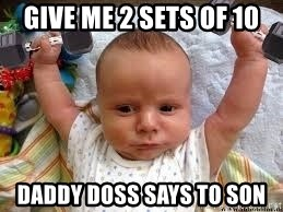 Workout baby - Give me 2 sets of 10 Daddy Doss says to son