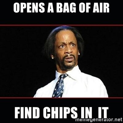 katt williams shocked - opens a bag of air find chips in  it