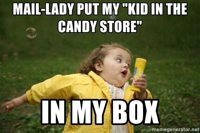 mail lady put my kid in the candy store in my box mail lady put my \