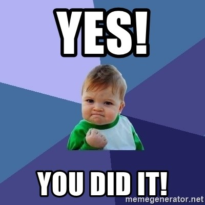 Success Kid - Yes! You did it!