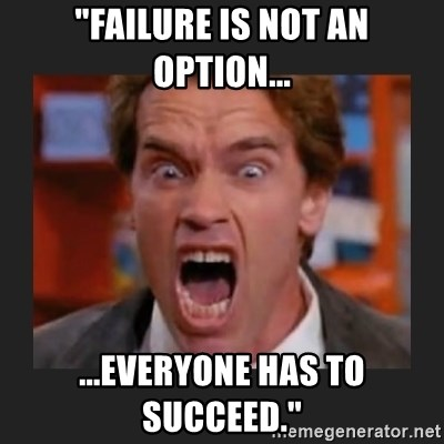 Image result for failure is not an option meme