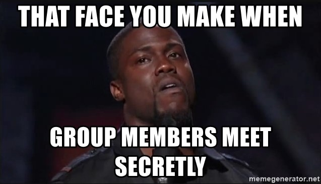 Kevin Hart Face - That face you make when group members meet secretly