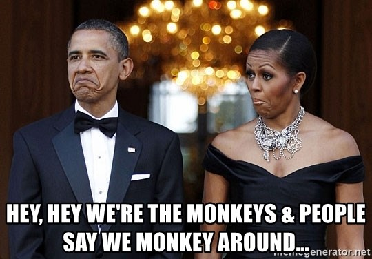 Funny Barack Obama and Michelle Obama -  hey, hey we're the monkeys & people say we monkey around...