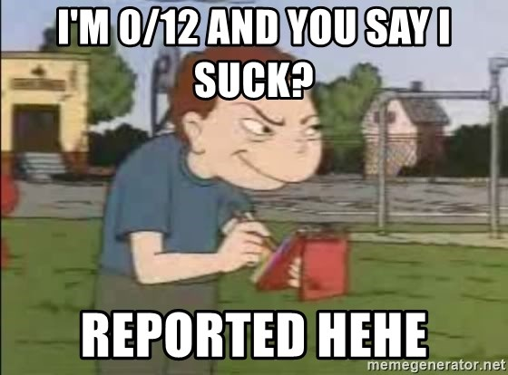 Recess Randall - I'm 0/12 and you say i suck?  reported hehe