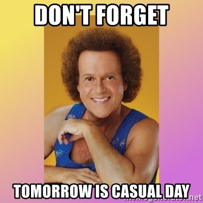 Richard Simmons - Don't forget Tomorrow is casual day