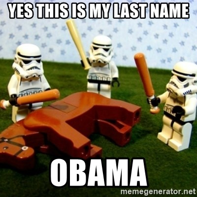 Beating a Dead Horse stormtrooper - Yes this is my last name obama
