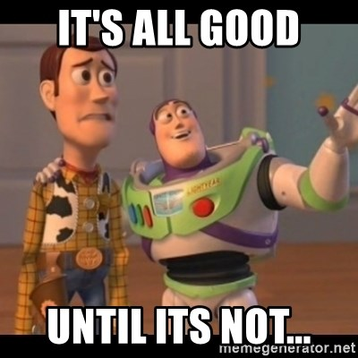 Toy Story buzz - It's all good Until its not...