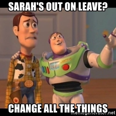 Toy Story buzz - Sarah's out on leave? Change all the things