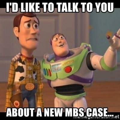 Toy Story buzz - I'd like to talk to you about a new MBS case...