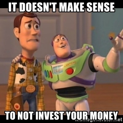 Toy Story buzz - It doesn't make sense to not invest your money