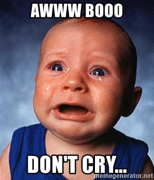 Crying Baby - Awww booo Don't cry...