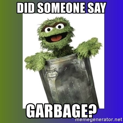 Oscar the Grouch - Did someone say Garbage?
