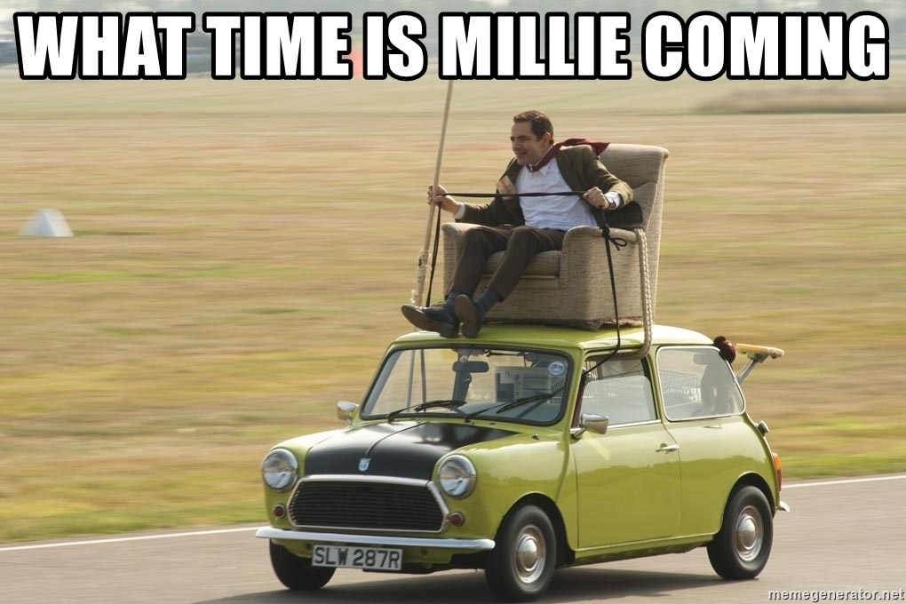 mr bean mini cooper - What time is Millie coming