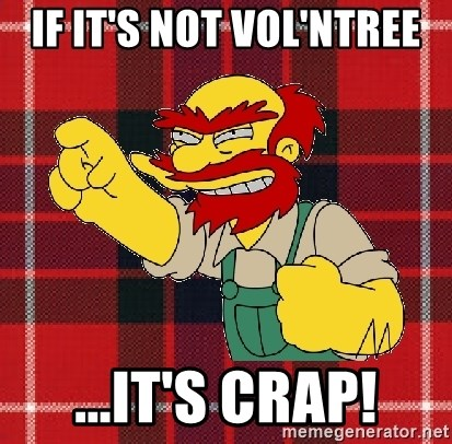 Angry Scotsman - if it's not vol'ntree ...it's crap!