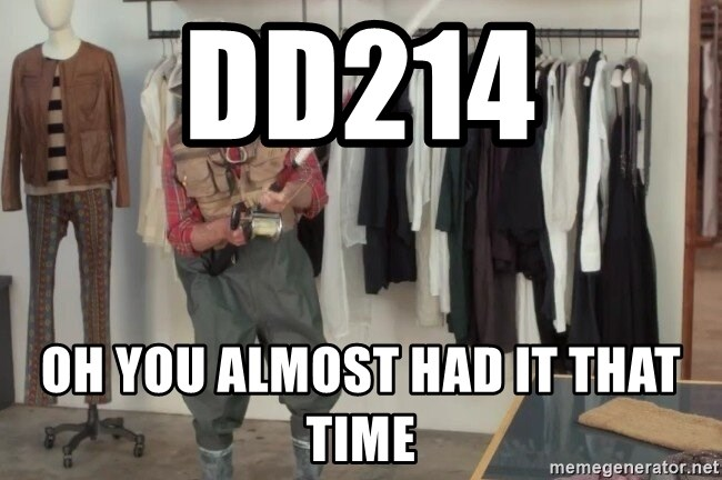 dd214 oh you almost had it that time state farm fisherman meme