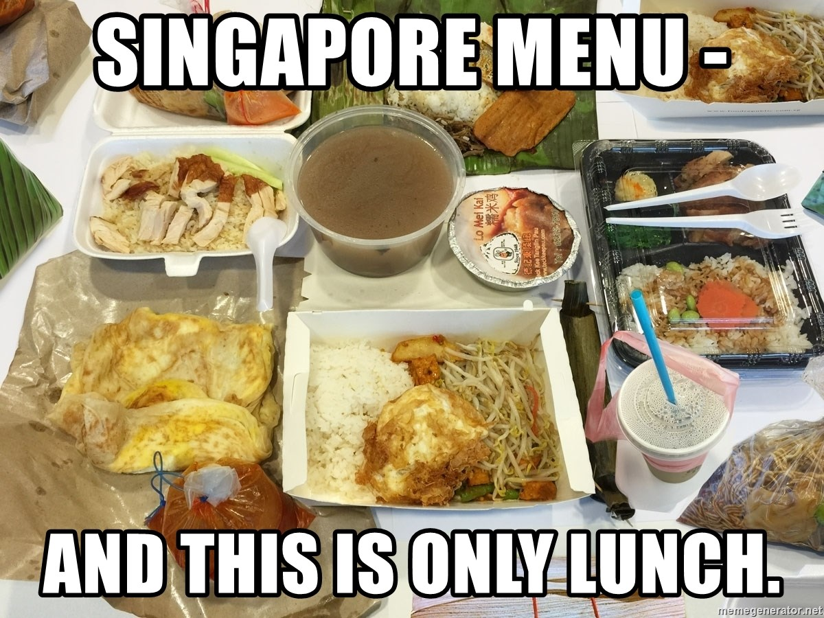 Takeaway - Singapore Menu -  And this is only Lunch.