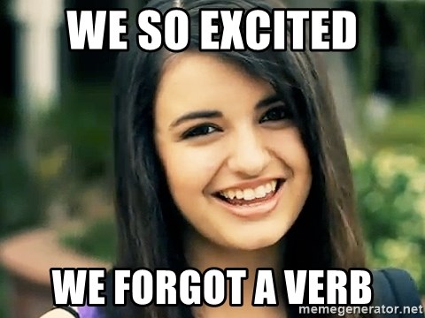 Rebecca Black Fried Egg - we so excited we forgot a verb