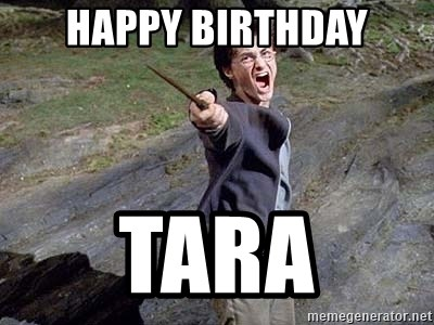 Happy Birthday Tara