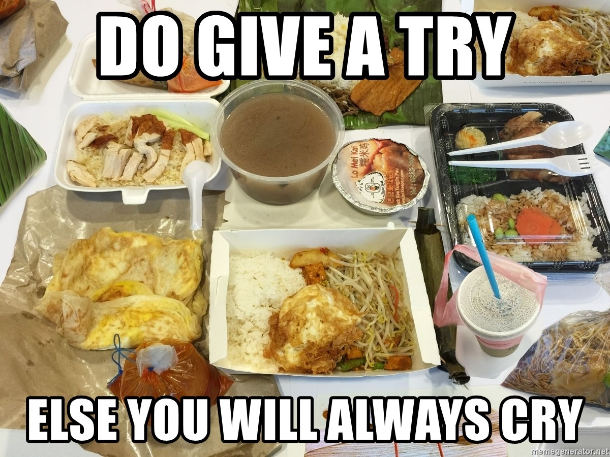 Takeaway - Do give a try else you will always cry