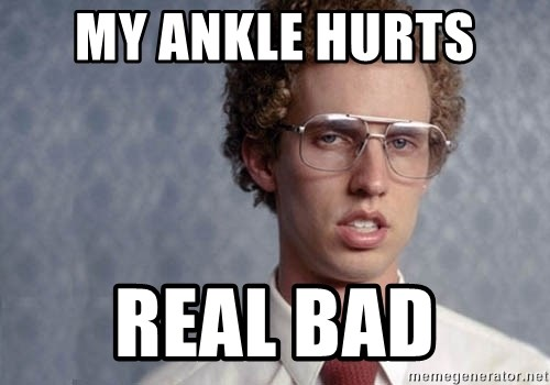 60634972 my ankle hurts real bad napoleon dynamite meme generator